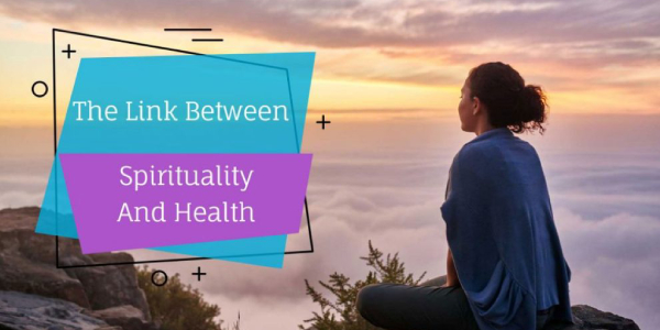 A lady on a spiritual meditation on a hill top and text The Link Between Spirituality and Health.